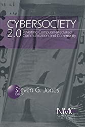 Cybersociety 2.0: Revisiting Computer-Mediated Communication and Community