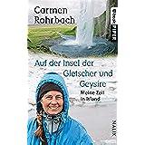 Auf der Insel der Gletscher und Geysire: Meine Zeit in Island (German Edition)