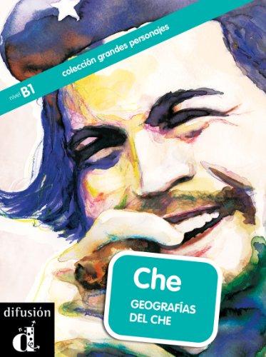 Che. Geografías del Che (Colección Grandes Personajes)