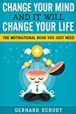 Change your mind and it will change your life: A compiled collection of the best motivational quotes for every aspect of life.Success, work, passion, ... best quotes from movies & more: Volume 1