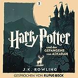 Harry Potter und der Gefangene von Askaban: Gesprochen von Rufus Beck (Harry Potter 3) - J.K. Rowling