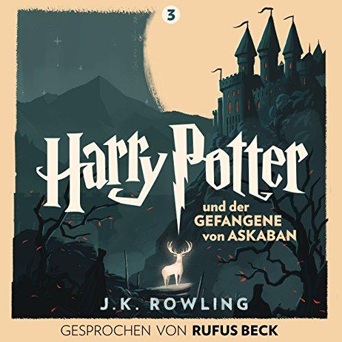 Harry Potter und der Gefangene von Askaban: Gesprochen von Rufus Beck (Harry Potter 3)