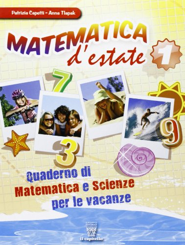 Matematica d'estate. Per la Scuola media: 1
