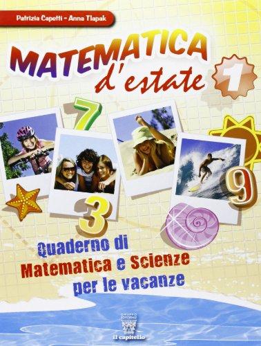 Matematica d'estate. Per la Scuola media: 1