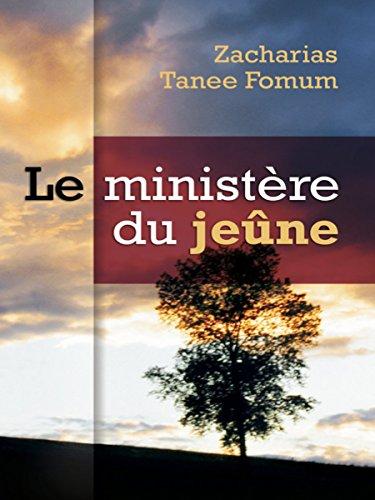 Le Ministère Du Jeûne (La Prière t. 2) (French Edition)