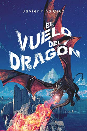 El Vuelo Del Dragón: Parte 1 (El Vuelo Del Dragon)