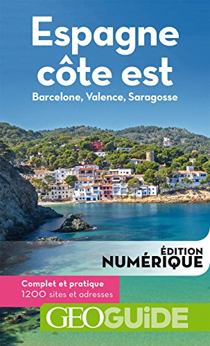 GEOguide Espagne côte est. Barcelone, Valence, Saragosse