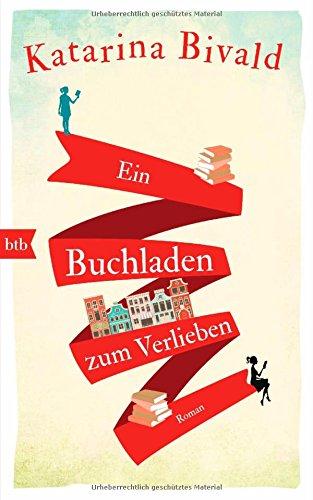 Buchseite und Rezensionen zu 'Ein Buchladen zum Verlieben: Roman' von Katarina Bivald