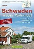Schweden mit dem Wohnmobil: Traumrouten von Skåne bis zum Siljansee, der Schweden Wohnmobil Reiseführer inkl. neue Hafenstellplätze von Thomas Kliem ( 15. September 2014 )