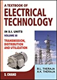 Text Book of Electrical Technology: Volume 3: Transmission, Distribution and Utilization