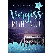 How to be happy 3: Vergissmeinnicht: Liebesroman