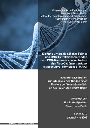 Eignung unterschiedlicher Primer und DNA-Extraktionsmethoden zum PCR-Nachweis von Vertretern des Mycobacterium aviumintracellulare- Komplexes (MAIC)