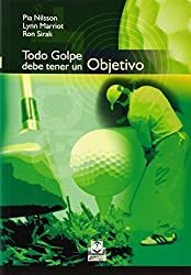 Todo golpe debe tener un objetivo/ Every Shot Must Have A Purpuse (Spanish Edition) by Pia Nilsson (2007-11-23)
