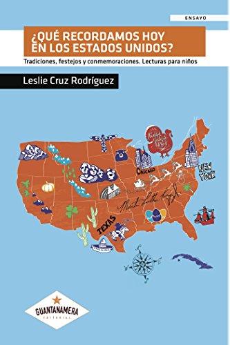 ¿Qué recordamos hoy en los Estados Unidos?: Tradiciones, festejos y conmemoraciones. Lecturas para niños por Leslie  Cruz Rodríguez