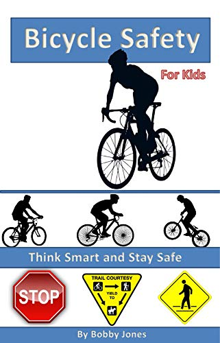 Bicycle Safety for Kids: Think Smart and Stay Safe (Ride Smart Book 1) (English Edition)