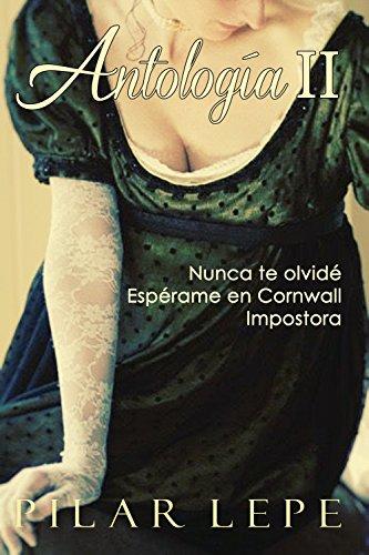 Antología II: Colección de Romance Histórico por Pilar Lepe