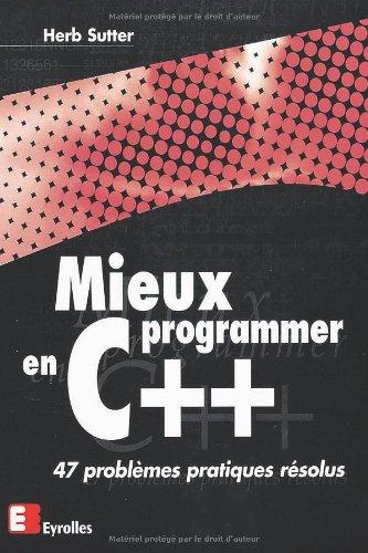 Mieux programmer en C++ : 47 problèmes pratiques