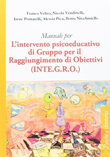 Manuale per l'intervento psicoeducativo di gruppo per il raggiungimento di obiettivi. (INTE.G.R.O.)