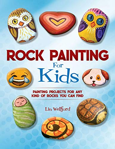 Rock Painting for Kids por Lin Wellford