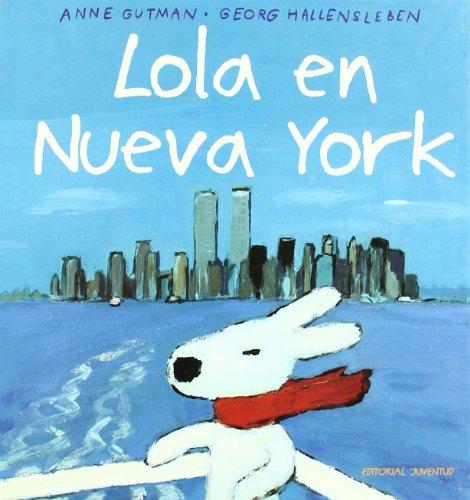 LOLA EN NUEVA YORK (Pequeños Desastres) por GUTMAN-HALLENSLEBEN