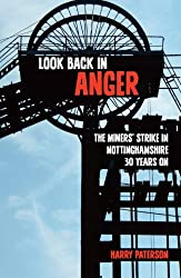 By Harry Paterson - Look Back in Anger: The Miners' Strike in Nottinghamshire 30 Years on