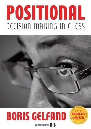 Positional Decision Making in Chess (Grandmaster Repertoire Series)