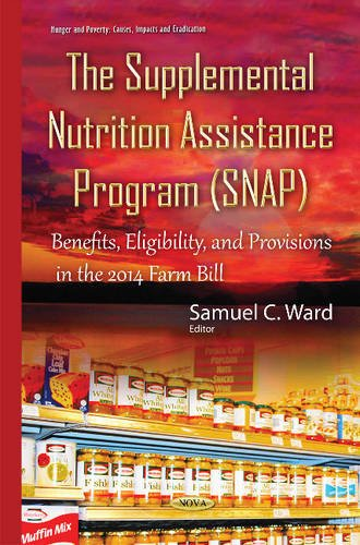 Supplemental Nutrition Assistance Program (SNAP) (Hunger Poverty Causes Impacts) Hunger Snap