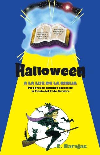 Halloween a la Luz de la Biblia: Diez breves estudios acerca de la Fiesta del 31 de Octubre