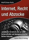 Internet, Recht und Abzocke: Juristische Fallstricke bei privater, freiberuflicher und kleingewerblicher Online-Nutzung