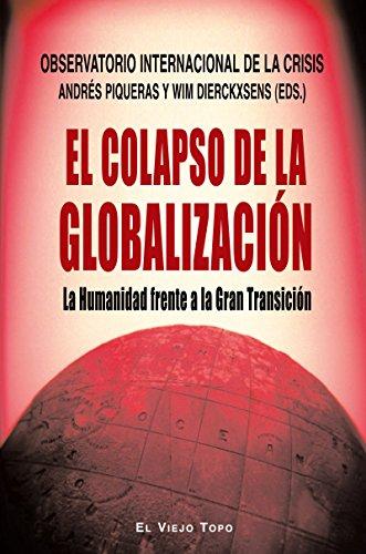 El colapso de la globalización. La humanidad frente a la Gran Transición.
