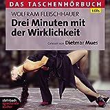 Drei Minuten mit der Wirklichkeit: Das Taschenhörbuch - Wolfram Fleischhauer
