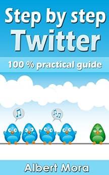 Step by step Twitter (English Edition) von [Mora, Albert]