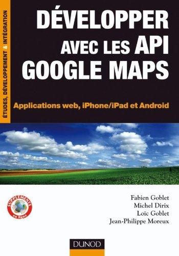 Développer avec les API Google Maps - Applications web, iPhone/iPad et Android