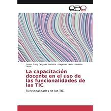 La capacitación docente en el uso de las funcionalidades de las TIC: Funcionalidades de las TIC