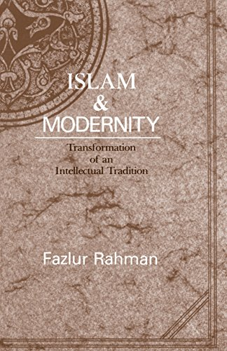 Islam and Modernity: Transformation of an Intellectual Tradition (Publications of the Center for Middle Eastern Studies Book 15) (English Edition)