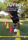 Image de Fútbol: Fichas Para El Entrenamiento De La Velocidad Y Agilidad