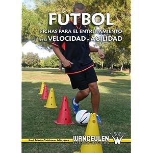 Fútbol: Fichas Para El Entrenamiento De La Velocidad Y Agilidad