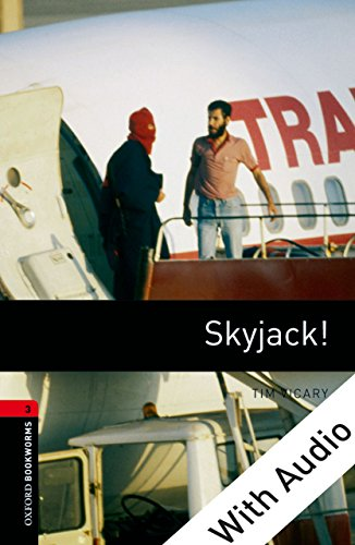 Skyjack! - With Audio Level 3 Oxford Bookworms Library (English Edition)