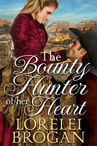 The Bounty Hunter Of Her Heart: A Historical Western Romance Book por Lorelei Brogan epub