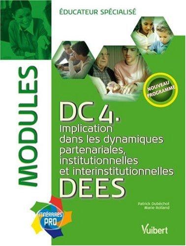 DC4 Implication dans les dynamiques partenariales, institutionnelles et interinstitutionnelles DEES : Modules ducateur spcialis
