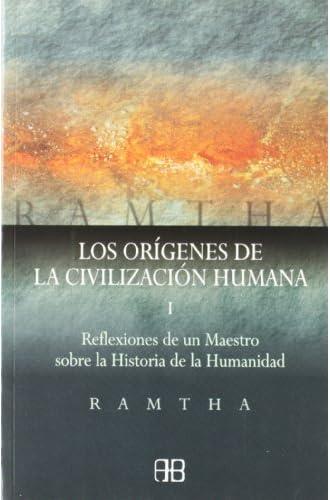 Reflexiones De Un Maestro Sobre La Historia De La Humanidad: Orígenes De La Civilización Humana I, Los: 1