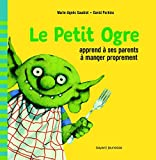"""Afficher """"Le Petit Ogre apprend à ses parents à manger proprement"""""""