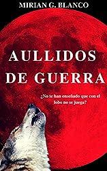 AULLIDOS DE GUERRA (Spanish Edition)