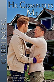 He Completes Me: A Contemporary Gay Romance (Home Book 1) by [C., Cardeno]