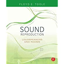 [Sound Reproduction: The Acoustics and Psychoacoustics of Loudspeakers and Rooms] (By: Floyd Toole) [published: October, 2008]