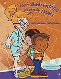 Desarrollando Destrezas Emocionales y Sociales: Guía de Actividades para niños entre las edades de 3 a 8 años-Inteligencia Emocional