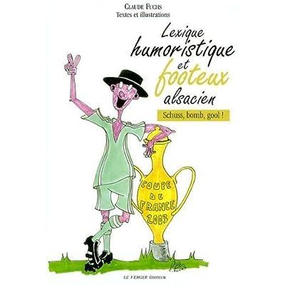 Lexique Humoristique & Footeux Alsacien