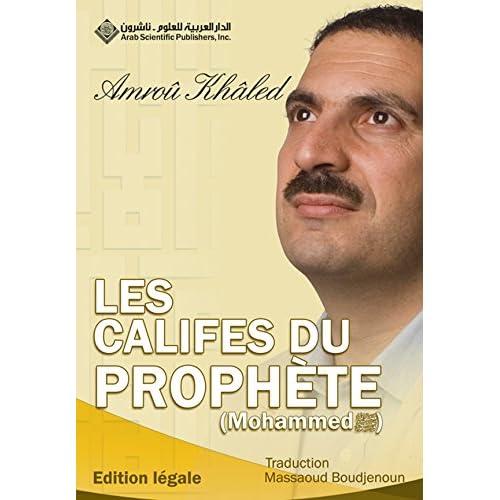 Les Califes du Prophete (Mohammed صلى الله عليه وسلم)
