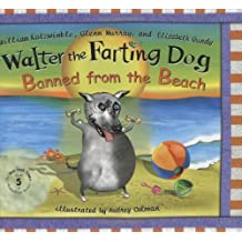Walter the Farting Dog: Banned From the Beach by William Kotzwinkle (2007-06-21)