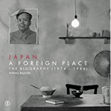 Japan Japan - A Foreign Place (The Biography 1974-1984)